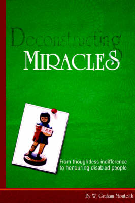 Deconstructing Miracles: From Thoughtless Indifference to Honouring Disabled People
