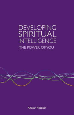 Developing Spiritual Intelligence: The Power of You