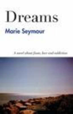 Dreams: A Novel About Fame, Love and Addiction