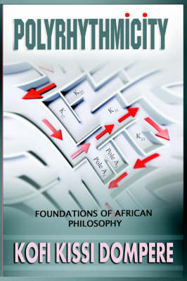 Polyrhythmicity: FOUNDATIONS OF AFRICAN PHILOSOPHY (paperback)