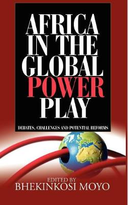 Africa in Global Power Play: Debates, Challenges and Potential Reforms (HB)