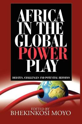 Africa in Global Power Play: Debates, Challenges and Potential Reforms