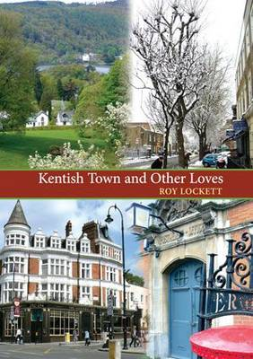 Kentish Town and Other Loves