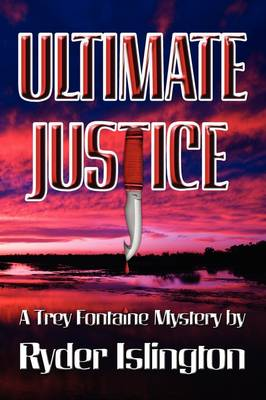 Ultimate Justice: A Trey Fontaine Mystery