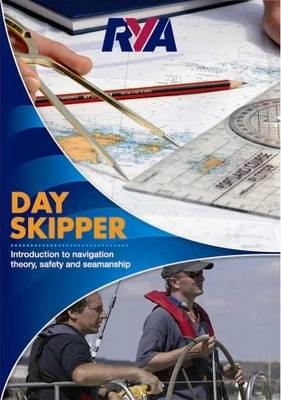 Day Skipper: Introduction to Navigation Theory, Safety and Seamanship