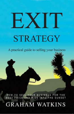 Exit Strategy: A Practical Guide to Selling Your Business