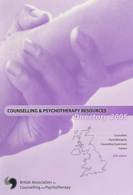 Counselling and Psychotherapy Resources Directory: 2005