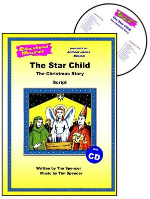 The Star Child: The Christmas Story: Script and Score