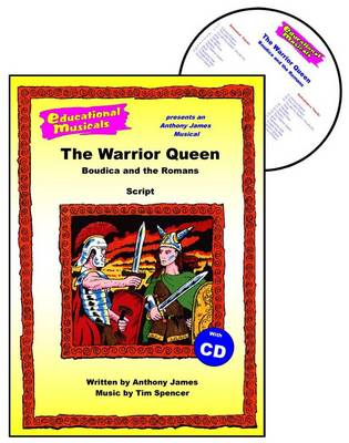 The Warrior Queen: Boudica and the Romans: Script and Score