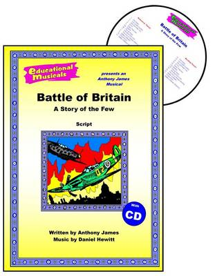 The Battle of Britain: A Story of the Few: Script and Score