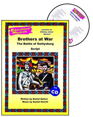 Gettysburg: Brothers at War: Script and Score