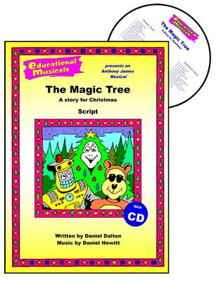 The Magic Tree: A Story for Christmas: Script and Score