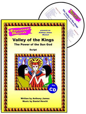 The Valley of the Kings: The Power of the Sun God: Script and Score
