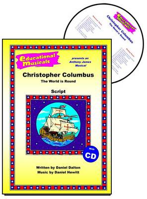 Christopher Columbus: The World is Round: Script and Score