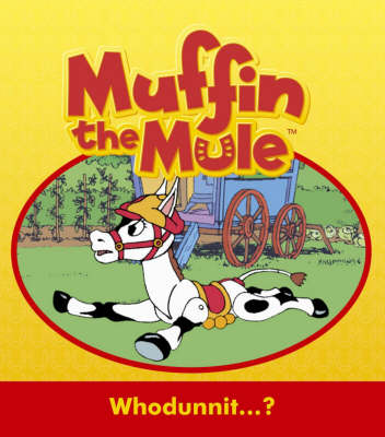 """Whodunnit...?: """"Muffin the Mule"""" Story Book"""