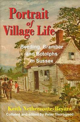 Portrait of Village Life: Beeding, Bramber and Botolphs in Sussex