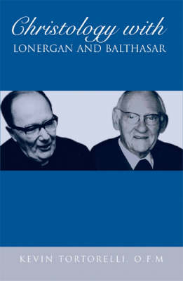 Christology with Lonergan and Balthasar