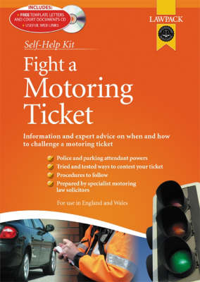 Fight a Motoring Ticket Kit: How to Claim Against Parking, Speeding and Other Motoring Offences