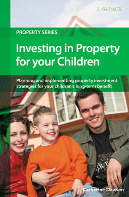 Investing in Property for Your Children: Property Investment Strategies for Your Children's Long-term Benefit