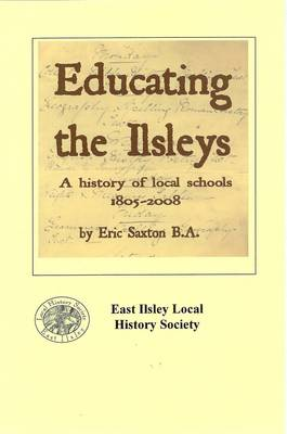 Educating the Ilsleys: A History of Local Schools 1805-2008