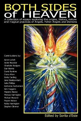 Both Sides of Heaven: A Collection of Essays Exploring the Origins, History, Nature and Magical Practices of Angels, Fallen Angels and Demons