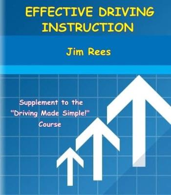 Effective Driving Instruction: Supplement to the Driving Made Simple Course