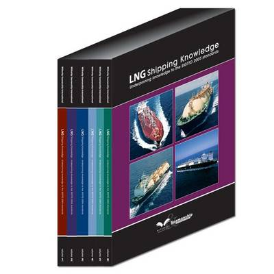 LNG Shipping Knowledge: Underpinning Knowledge to the SIGTTO 2005 Standards: v. 2: Equipment