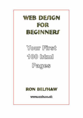 Web Design for Beginners: Your First 100 Html Pages