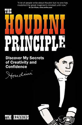 The Houdini Principle: Discover My Secrets of Creativity and Confidence
