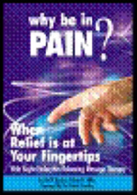 Why be in Pain?: When Relief is at Your Fingertips with Boyle Endorphin Releasing Massage Therapy