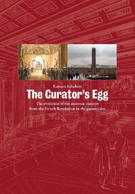 The Curator's Egg: The Evolution of the Museum Concept from the French Revolution to the Present Day