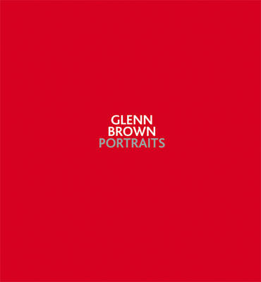 Glenn Brown: Portraits