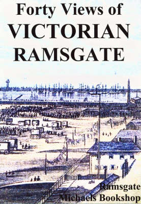 Forty Views of Victorian Ramsgate