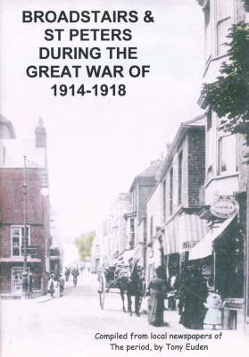 Broadstairs and St Peters During The Great War of 1914-1918