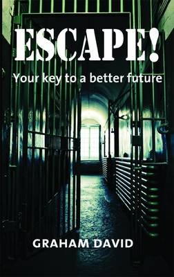 Escape!: Your Key to a Better Future