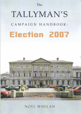 The Tallyman's Campaign Handbook - Election 2007: 2007