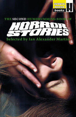 The Second Humdrumming Book of Horror Stories: Selected by Ian Alexander Martin