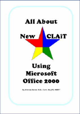 All About New CLAiT Using Microsoft Office 2000: For New CLAiT 2006