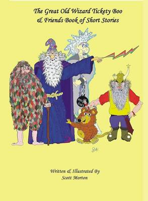 The Great Old Wizard Tickety Boo and Friends Book of Short Stories