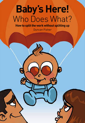 Baby's Here! Who Does What?: How to Split the Work without Splitting Up