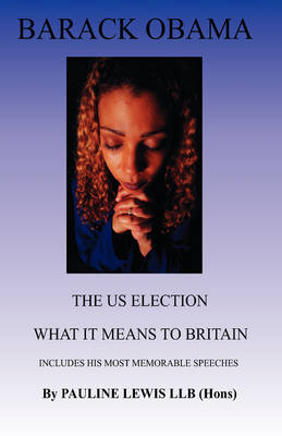 Barack Obama - the Us Election What it Means to Britain