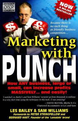 Marketing with Punch: How ANY Business, Large or Small, Can Increase Profits MASSIVELY ... and Easily!