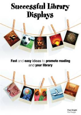 Successful Library Displays: Quick and Easy Library Displays to Promote Reading