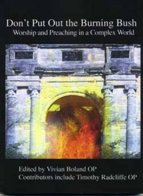 Don't Put Out the Burning Bush: Worship and Preaching in a Complex World