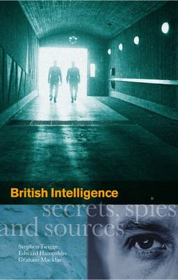British Intelligence: Secrets, Spies and Sources