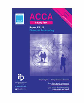 ACCA F3 UK Financial Accounting Study Text: ACCA Key Study Text: F3