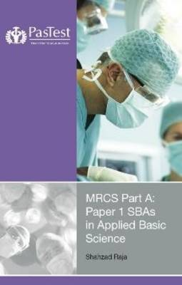 MRCS Part A: Paper 1SBAs in Applied Basic Science