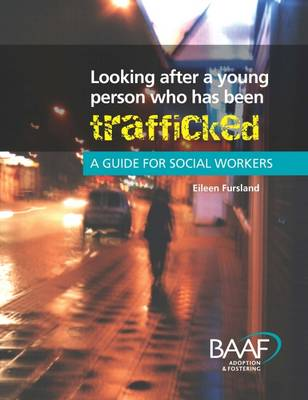Looking After a Young Person Who Has Been Trafficked: A Guide for Social Workers