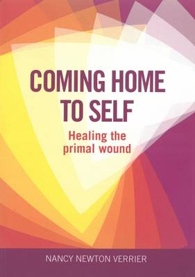 Coming Home to Self: Healing the Primal Wound