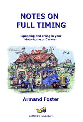 Notes on Full Timing: Equipping and Living in Your Motorhome or Caravan
